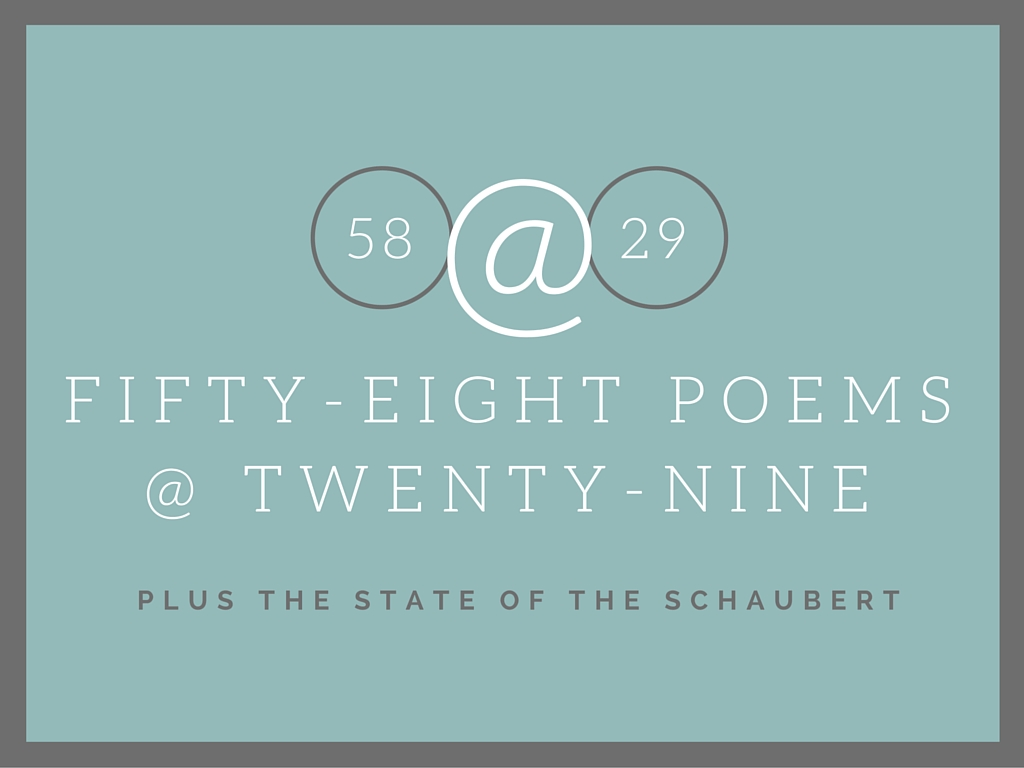 58 poems at 29 years old + The State of the Schaubert