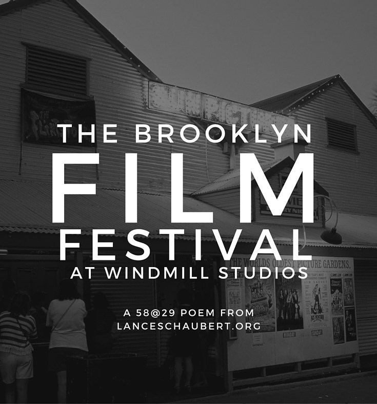 The Brooklyn Film Festival at Windmill Studios poem