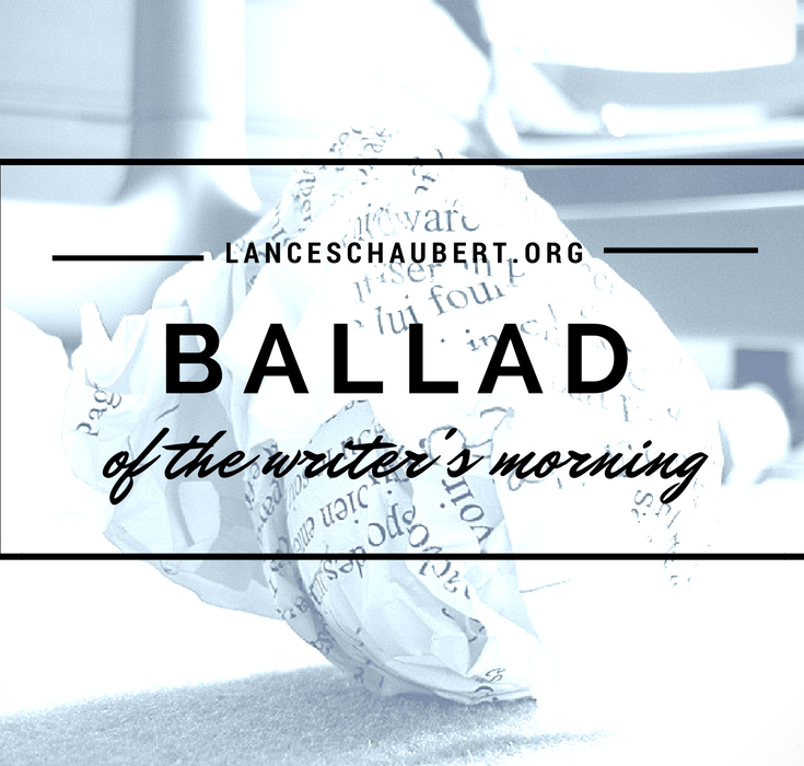 ballad of the writer's morning