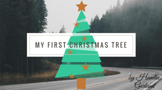 My First Christmas Tree by Hamlin Garland