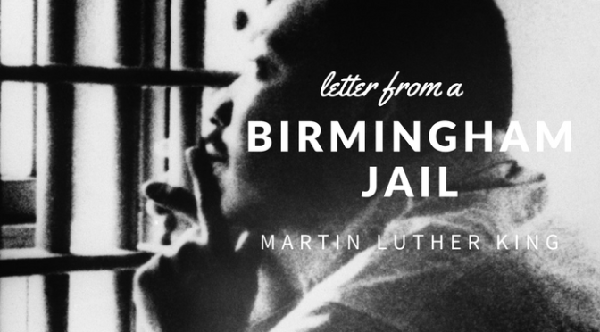 letter from birmingham jail martin luther king jrs work of art The bible passages behind martin luther king, jr's message  king's imagined letter from paul contains both praise and criticism for its audience of believers.