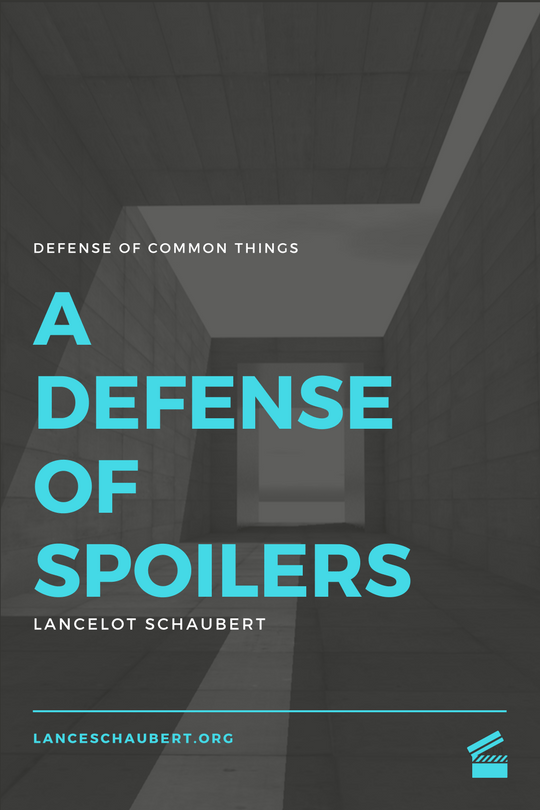A Defense of Spoilers