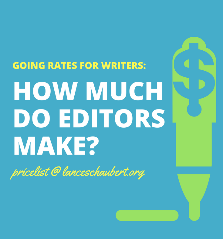 how much do editors make and going rates for writers
