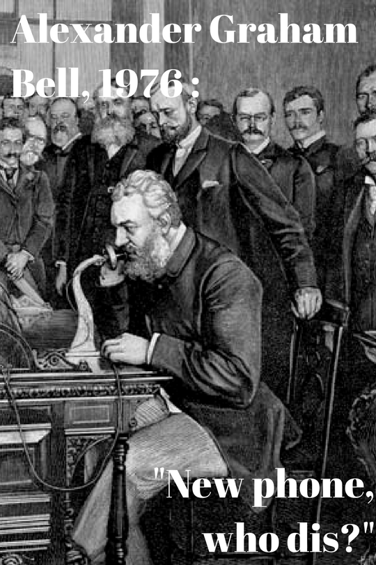 Alexander Graham Bell, 1976 new phone who dis