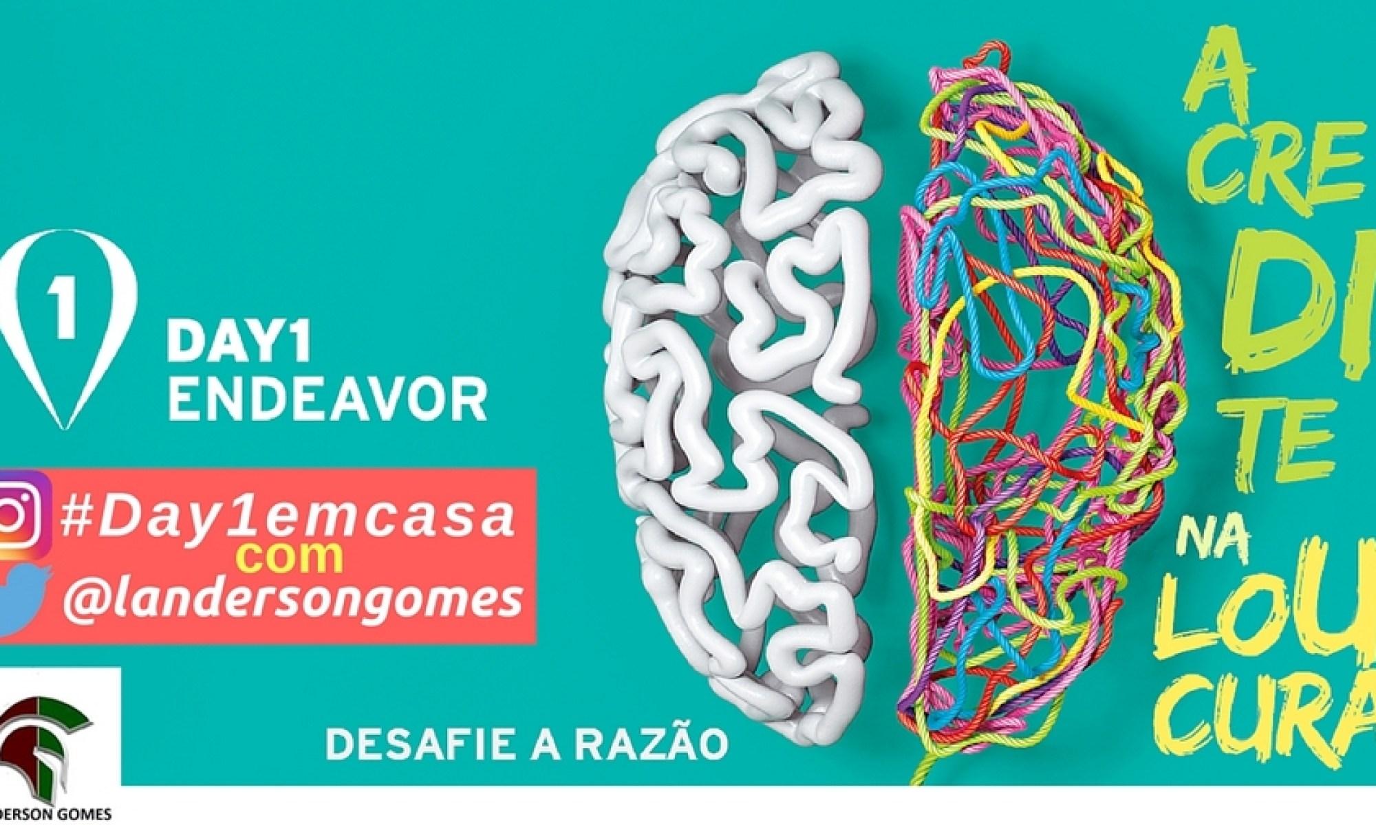 Utilize a hastag #Day1emcasa e marque @landersongomes