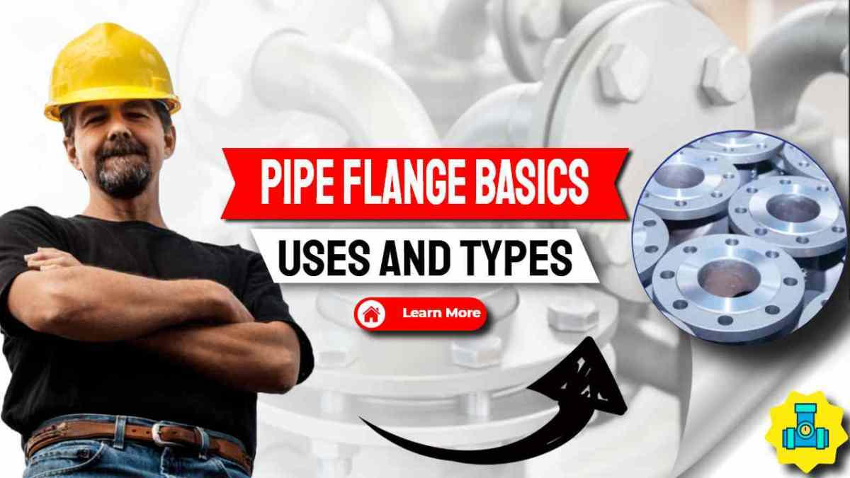 """Image has text: """"Pipe flange basics uses and types""""."""