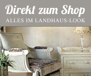 Landhaus Look Shop  Auswahl unserer Lieblingsstcke