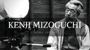 Kenji Mizoguchi - Cinema Japonês - Material Extra - Landing Page - Vida de Tsuge - VDT