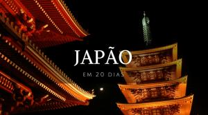 Roteiro 20 dias no Japão - Planilha - Landing Page - Next Stop Japão - Vida de Tsuge - VDT