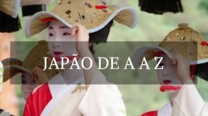 Japão de A a Z - Landing page - Viagem dos Tsuge - Next Stop Japão - Vida de Tsuge - VDT
