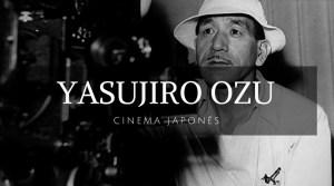 Ozu - Cinema japonês 3 ato - Yasujiro Ozu - Landing page - Next Stop Japão - Vida de Tsuge - VDT