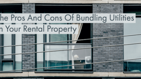 The Pros And Cons Of Bundling Utilities In Your Rental Property