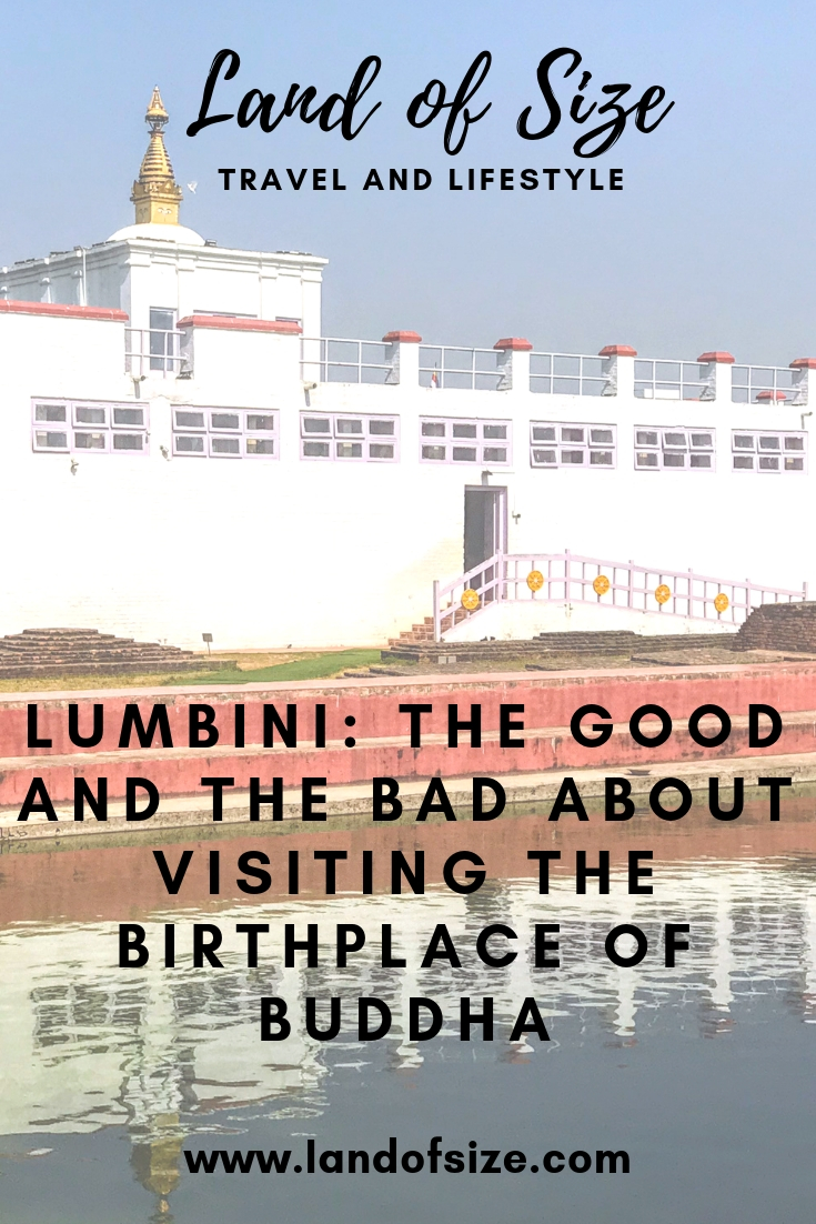 Lumbini: The good and the bad about visiting the Birthplace of Buddha