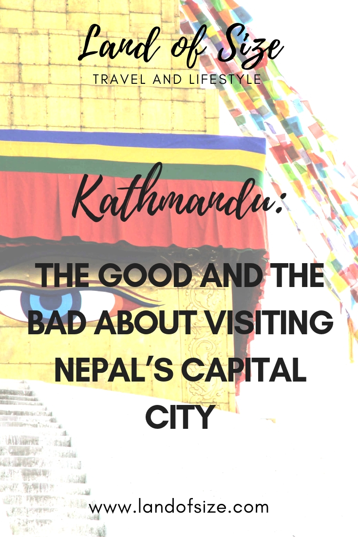 Kathmandu: The good and the bad about visiting Nepal's capital city