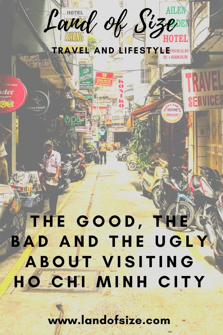 The good, the bad and the ugly about visiting Ho Chi Minh City in Vietnam