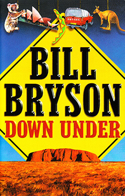 An image of Bill Bryson's down under. One of the perfect books for travellers heading to Australia