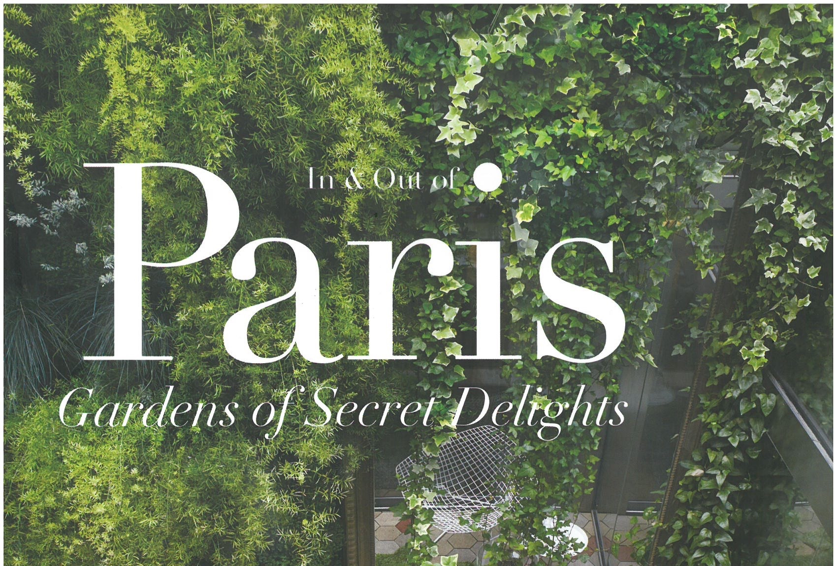 Book Review: In & Out of Paris: Gardens of Secret Delights by Zahid ...