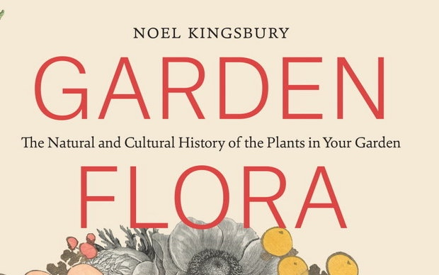 Book Review: Garden Flora: The Natural and Cultural History of the Plants in Your Garden