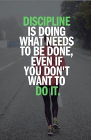 discipline-is-doing-what-you-know-needs-to-be-done-even-if-you-dont-want-to-do-it-quote-1