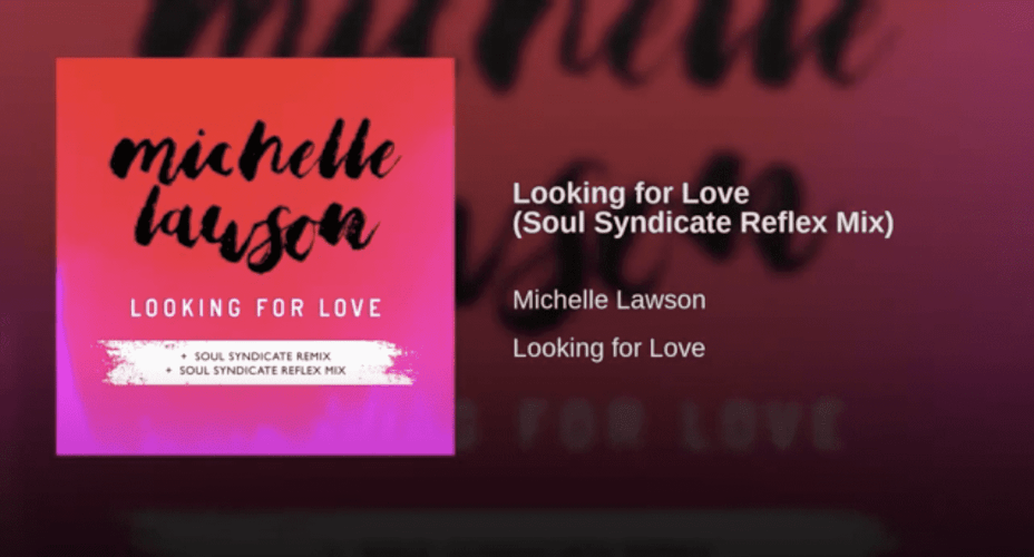 Michelle Lawson Looking for Love Soul Syndicate Reflex Mix