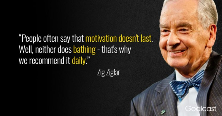 zig-ziglar-quote-motivation-doesnt-last