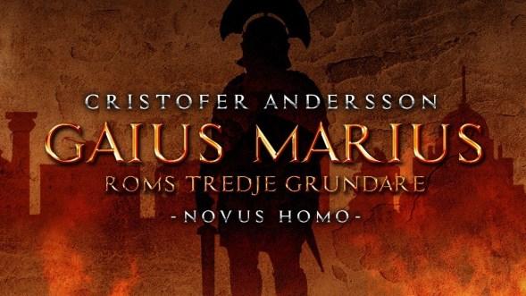 Marius - Third Founder of Rome - Novus Homo
