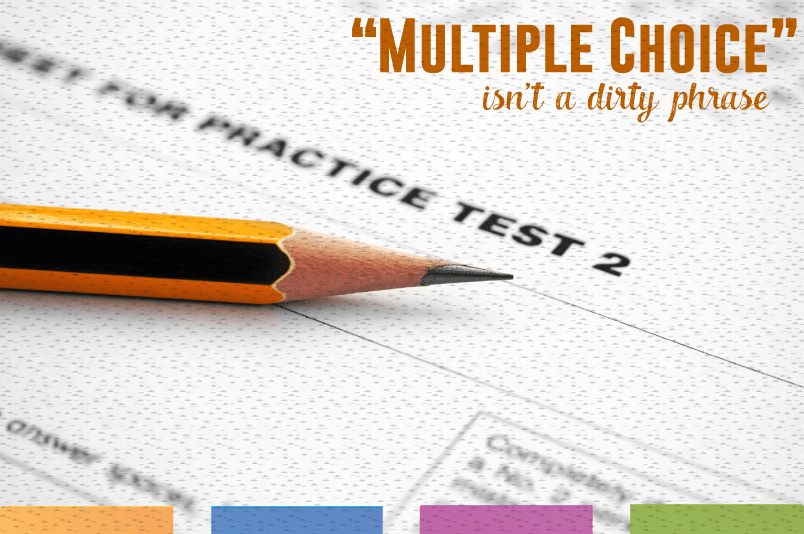 """Multiple Choice"" Isn't a Dirty Phrase"