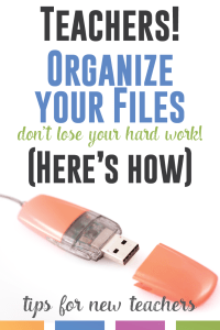 Overwhelmed with organizing your teaching files? Don't lose your work or waste time searching. Organize! Here's how.
