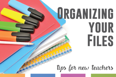 Tips for New Teachers: Organizing Files