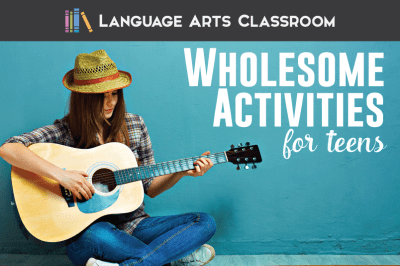 5 Wholesome Activities for Teens