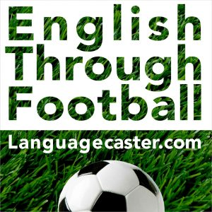 Learn English Through Football Podcast: 2017-18 Blues v Gunners