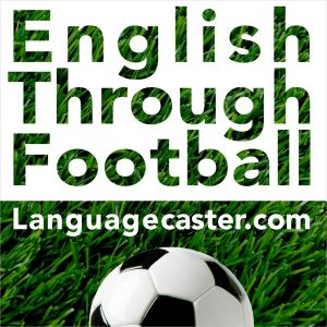 Football Language Podcast: Creating chances