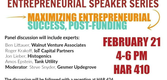 Speaking Panel: Maximizing Entrepreneurial Success, Post Funding: 2/21, 4 - 6 pm