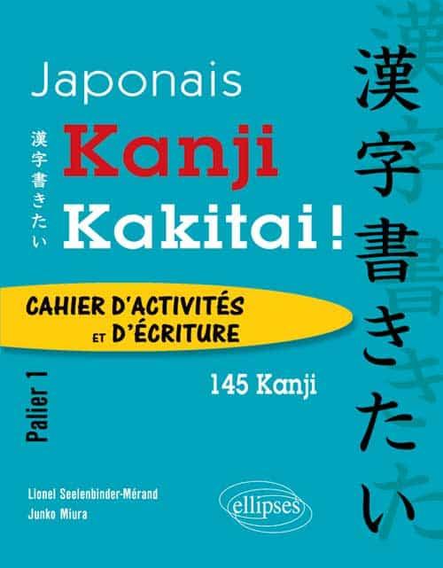 Kanji Kakitai Cahier dactivites Palier 1