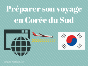 preparer son voyage en coree