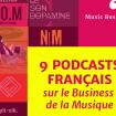 9 Podcasts Français sur le Business de la Musique - Février 2020