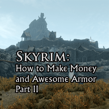 Skyrim Making Money And Awesome Armor Part II Lans
