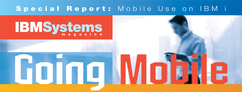 IBM Systems Magazine Going Mobile Report