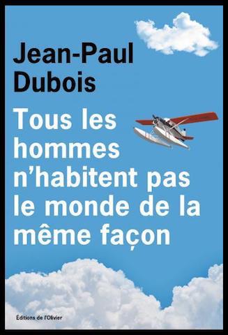 Jean Paul Dubois Tous Les Hommes : dubois, hommes, Hommes, N'habitent, Monde, Même, Façon, Jean-Paul, Dubois, Marque