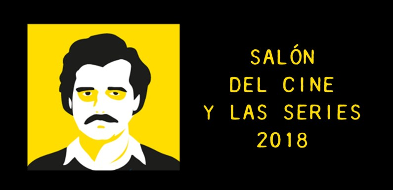 SALÓN DEL CINE Y LAS SERIES 2018