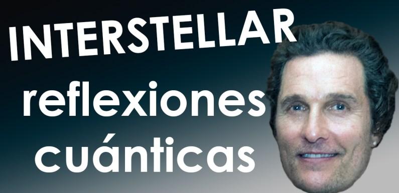 INTERSTELLAR: REFLEXIONES CUÁNTICAS