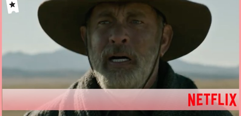 'Noticias del gran mundo' (Netflix): Tom Hanks busca el camino a casa en el nuevo tráiler