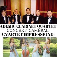 "Concert Cameral: ,,Academic Clarinet Quartet"" și ,,Cvartet Impressione"""