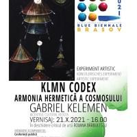 """Expoziția ,,KLMN CODEX Armonia Hermetică a Cosmosului"""""""