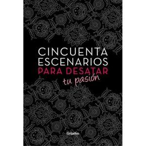 CINCUENTA ESCENARIOS PARA DESATAR TU PASION