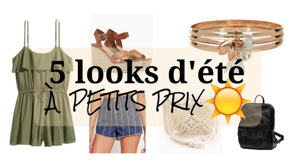idées looks d'été à petits prix - La Petite Frenchie