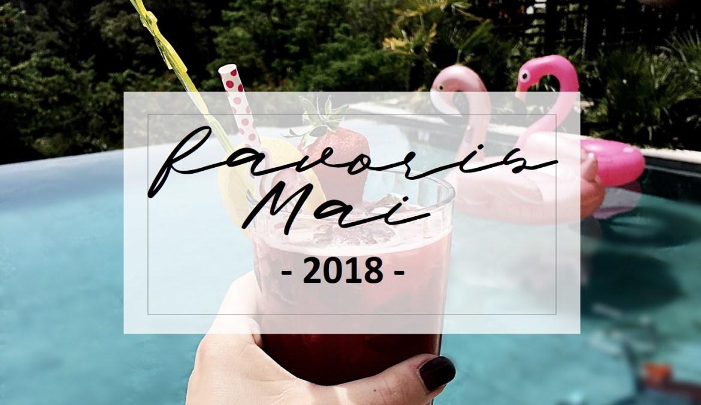Favoris Mai 2018 - La Petite Frenchie