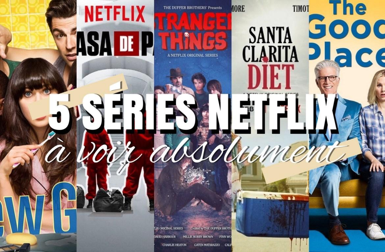 Top 5 séries Netflix à voir absolument - La Petite Frenchie