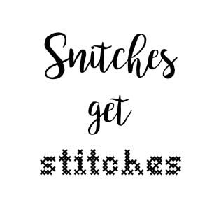 snitches-get-stitches