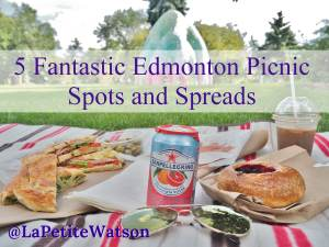 5 fantastic Edmonton picnic spots and spreads. Edmonton has some delicious restaurants and beautiful parks perfect for picnicking.
